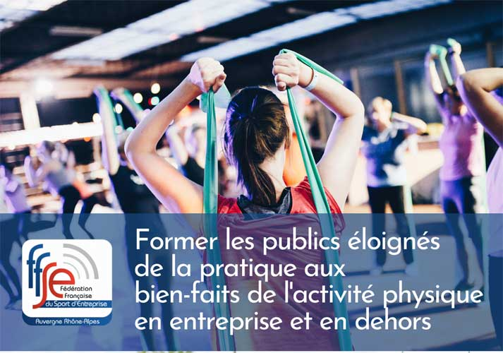Former les publics éloignés de la pratique aux bien-faits de l'activité physique en entreprise et en dehors